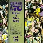 Super Hits Of The '70s: Have A Nice Day, Vol. 23