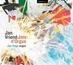 Jan Vriend: Jets d'Orgue