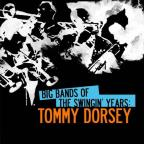 Big Bands Swingin Years: Tommy Dorsey