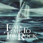 Lead Me To The Rock