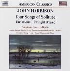 John Harbison: Four Songs of Solitude; Variations; Twilight Music