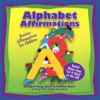 Alphabet Affirmations: Positive Affirmations For Children
