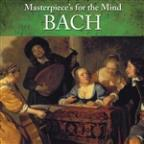 Masterpiece's for the Mind: Johann Sebasian Bach