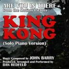 """Are You In There"" For Solo Piano (Theme From The 1977 Version Of King Kong)"