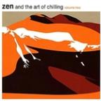 Zen And The Art Of Chilling Vol. 2