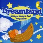 Dreamland:Sleepy Songs & Lullabies