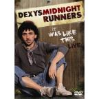 It Was Like This : Dexy's Midnight Runners