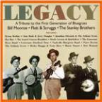 Legacy: A Tribute to the First Generation of Bluegrass - Bill Monroe / Flatt &amp; Scruggs / The Stanley Brothers