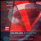 Lisa Bielawa: In medias res