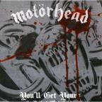 You'll Get Yours: The Best Of Motorhead