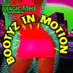 DJ Magic Mike Presents: Bootyz In Motion