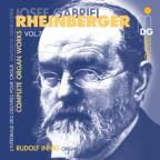 Rheinberger: Complete Organ Works Vol. 7