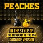 Peaches (In The Style Of The Presidents Of The USA) [karaoke Version] - Single