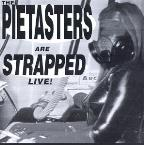 Pietasters Are Strapped: Live!