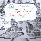 Rats Laugh Mice Sing