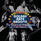 Golden Gate Groove: The Sound of Philadelphia Live in San Francisco 1973