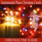 Instrumental Piano Christmas Carols: Christmas Time Is Here
