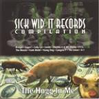 Sick Wid' It Records Compilation: The Hogg In Me