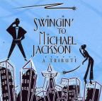 Swingin': A Tribute to Michael Jackson