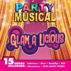 Party Musicals:Glam A Licious
