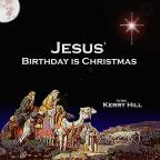 Jesus' Birthday Is Christmas