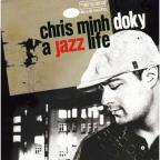 Jazz Life: The Very Best of Chris Minh Doky