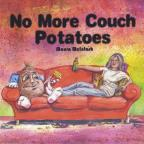 No More Couch Potatoes