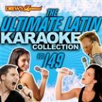 Ultimate Latin Karaoke Collection, Vol. 149