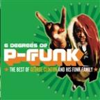 6 Degrees Of P-Funk: The Best Of George Clinton & His Funk Family