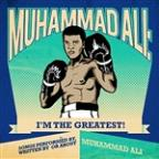 Muhammad Ali: I'm the Greatest