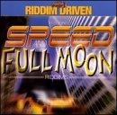 Riddim Driven: Full Moon and Speed