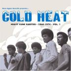 Cold Heat: Heavy Funk Rarities 1968 - 1974, Vol. 1