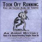 Took Off Running: Race & Culture Along The Turnpik