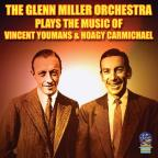 Glenn Miller Plays Hoagy Carmichael and Vincent Youmans