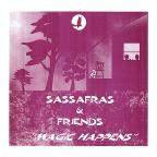 "Sassafras & Freinds ""Magic Happens"""