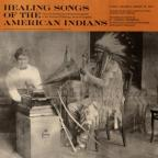 Healing Songs of the American Indian (Chippewa, Sioux)