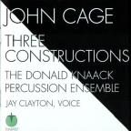 Cage: Three Constructions / Clayton, Knaack Percussion