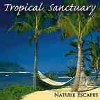 Nature Escapes: Tropical Sanctuary