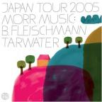 Morr Music Japan Tour 2005:B. Fleisch