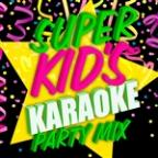Super Kids Karaoke Party Mix