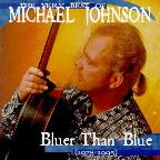 Very Best of Michael Johnson: Bluer Than Blue (1978-1995)