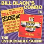 Bill Black's Record Hop/The Untouchable Sound