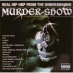 Murder-Show: Real Hip Hop From The Underground