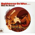 Nightmares On Wax Presents: Wax Da Beach