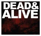 Dead &amp; Alive