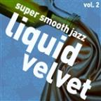 Liquid Velvet - Super Smooth Jazz Vol. 2