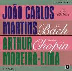 Bach, Chopin: The Preludes / Martins, Moreira-Lima