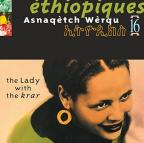Ethiopiques, Vol. 16: Asnaqetch Werqu - - The Lady With the Krar