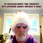 It Crawled Down The Chimney (It's Another Green Monkey X-Mas!?)