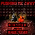 Pushing Me Away (In The Style Of Linkin Park) [karaoke Version] - Single